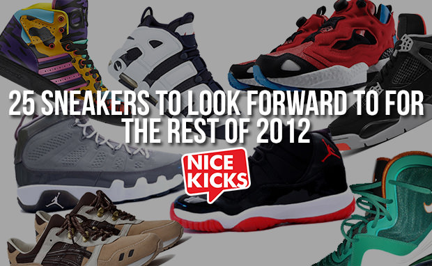 25 Sneakers To Look Forward To For the Rest of 2012