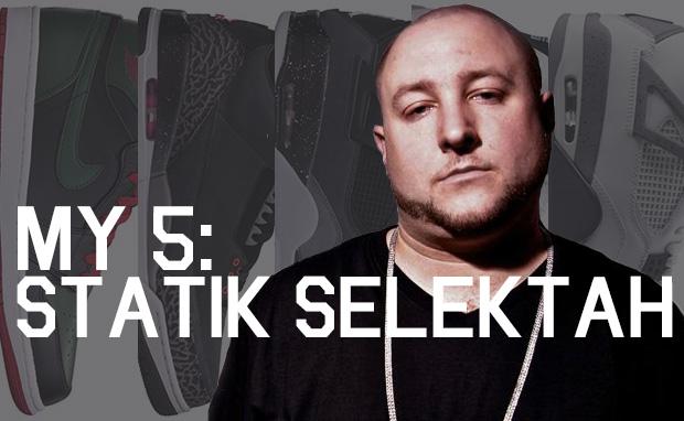 My 5: Statik Selektah's Sneaker Rotation
