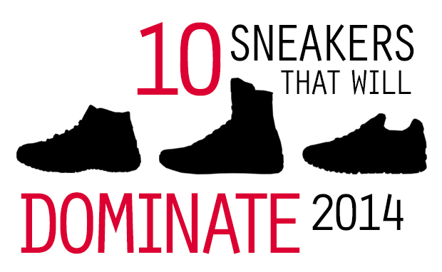 10 Sneakers That Will Dominate 2014