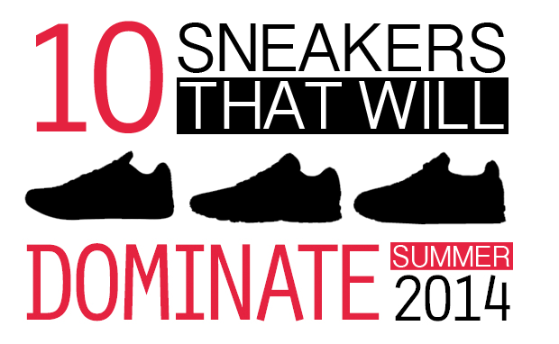 10 Sneakers That Will Dominate Summer 2014