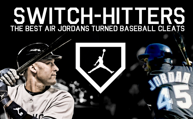 Switch-Hitters: The Best Air Jordans Turned Baseball Cleats