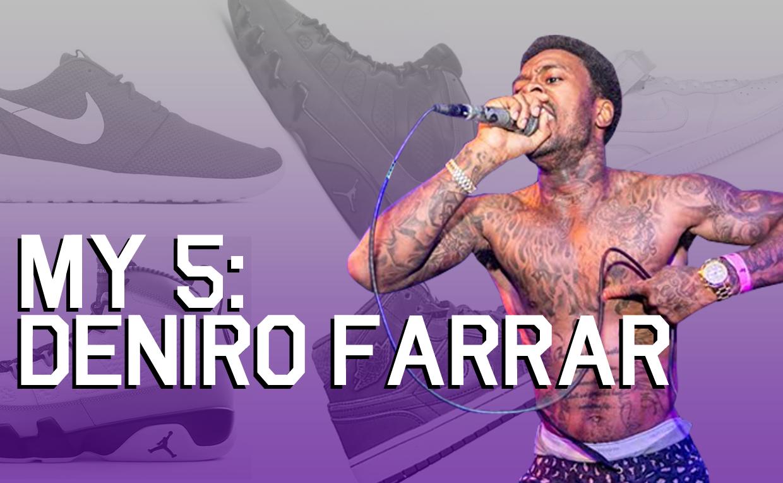 My 5 Deniro Farrar