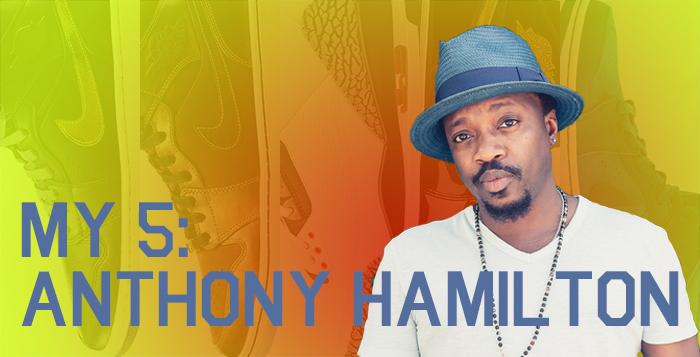 My 5 Anthony Hamilton's Sneaker Rotation