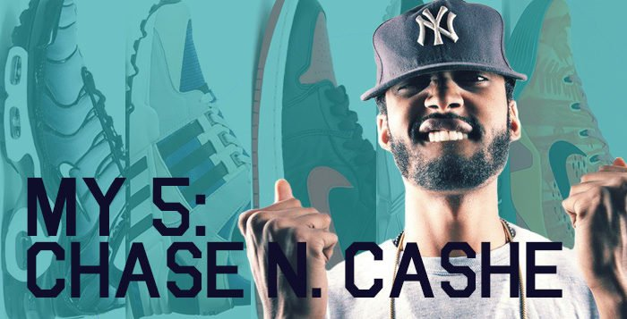 My 5: Chase N. Cashe's Sneaker Rotation