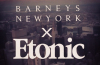 barneys-new-york-etonic-teaser
