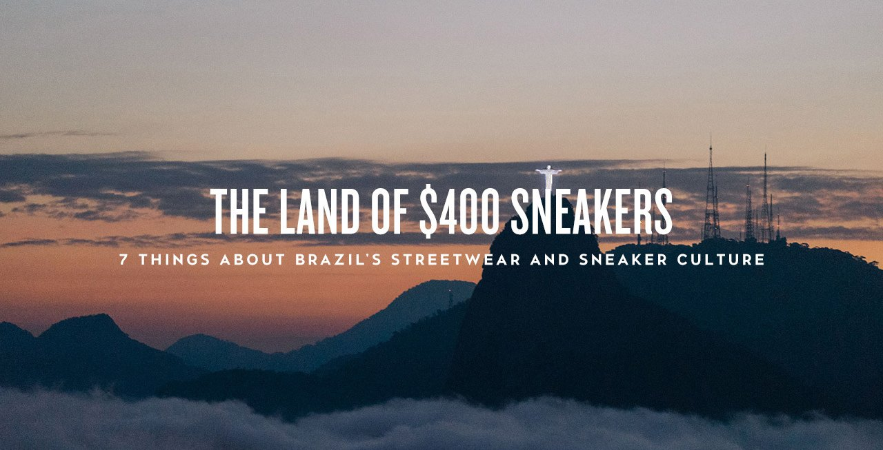 Hypebeast profiles the Sneaker Culture in Brazil