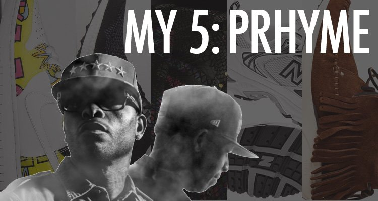My 5: PRhyme's Sneaker Rotation