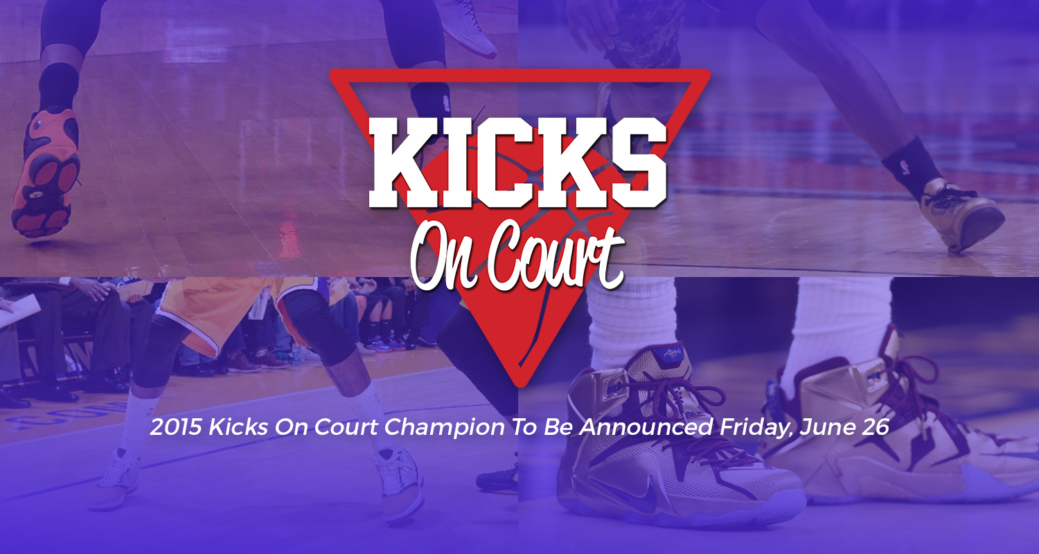 2015 Kicks On Court Champion to be Announced on June 26th