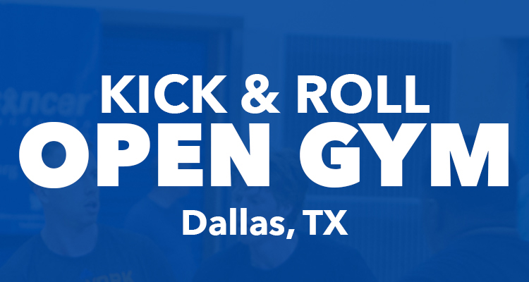 Kick & Roll Open Gym to Touch Down in Dallas