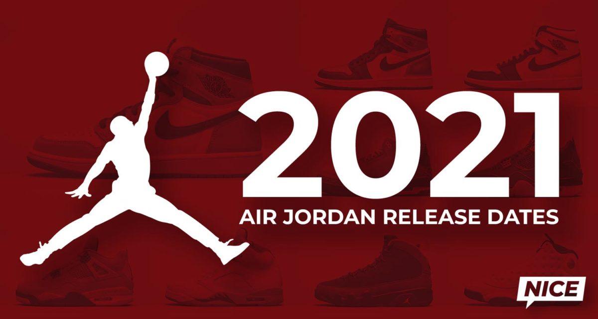 2021 Air Jordan Release Dates