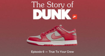The Story of Dunk Episode 6: True to your Crew